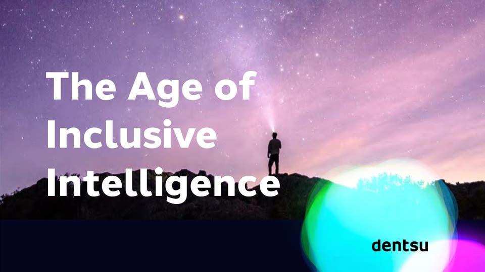Dentsu Consumer Vision 'The Age of Inclusive Intelligence'