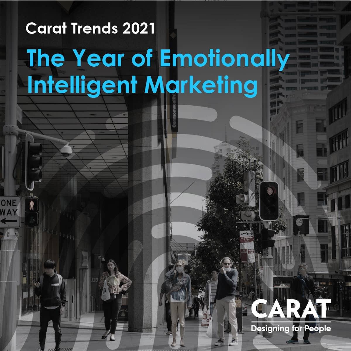 Carat Trends 2021 - 心の知能指数が役立つマーケティングの年