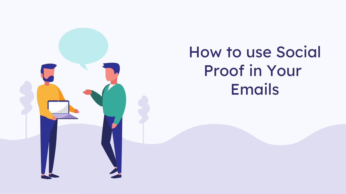 How To Use Social Proof in Your Email Marketing Campaigns