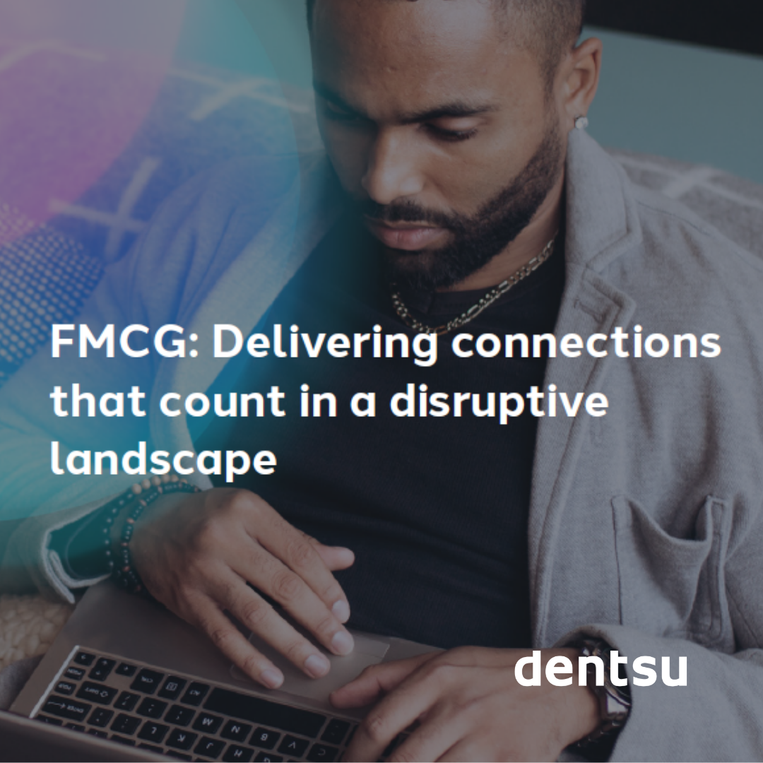 FMCG: Delivering connections that count in a disruptive landscape