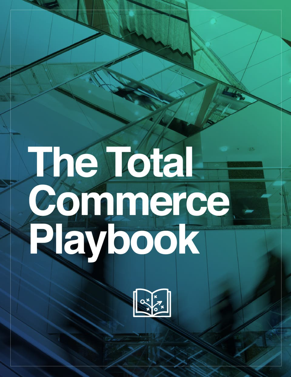 The Total Commerce Playbook