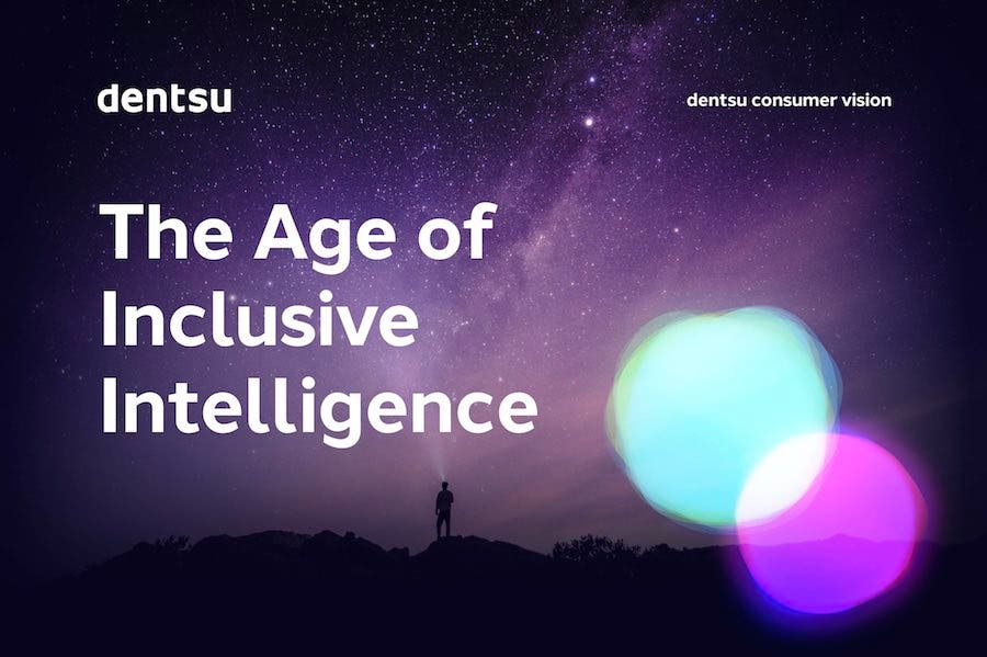 The Age Of Inclusive Intelligence Dentsu Consumer Vision 2030
