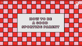 BBC Ideas: How to be a good sporting parent
