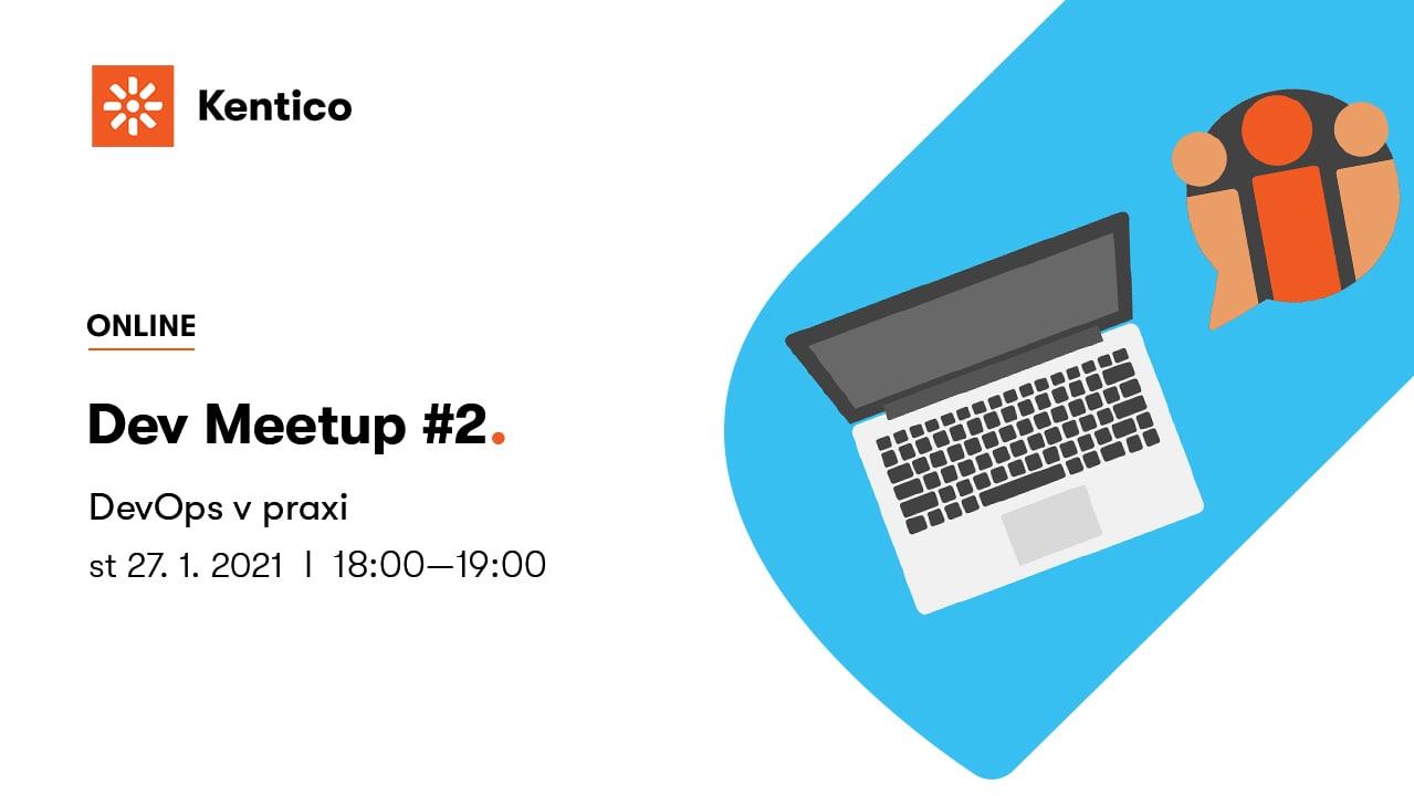 Kentico Dev Meetup