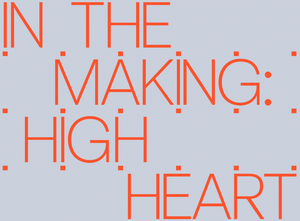 In the making: High Heart