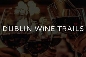Dublin Wine Trails