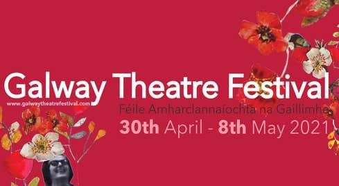 Galway Theatre Festival 2021 online