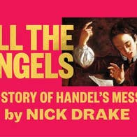 Image of All The Angels: Handel And The First Messiah
