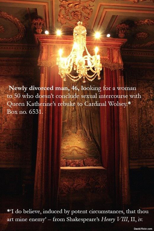 Image saying: Newly divorced man, 46, looking for a woman to 50 who doesn't conclude sexual intercourse with Queen Katherine's rebuke to Cardinal Wolsey.* Box no 6531. *I do believe, induced by potent circumstances, that thou art mine enemy'