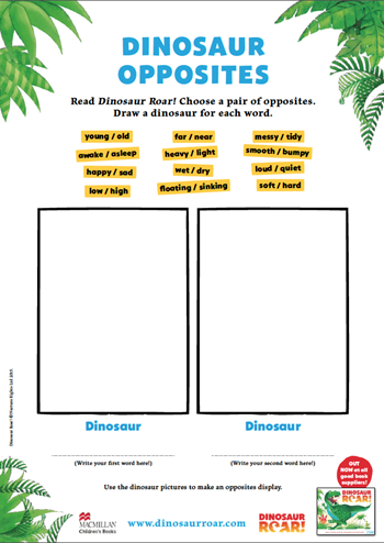Activity sheet - draw choose a pair of opposites and draw a dinosaur for each word with a box to draw each dinosaur. The opposites are young/old, messy/tidy, far/near, happy/sad, awake/asleep, smooth/bumpy, wet/dry,  low/high