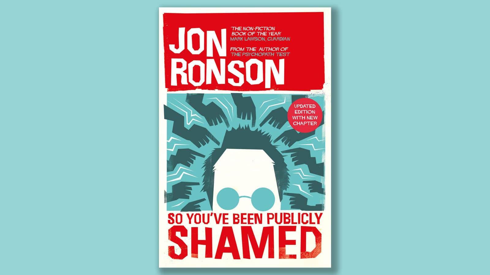 Jon Ronson's So You've Been Publicly Shamed on a light blue background.