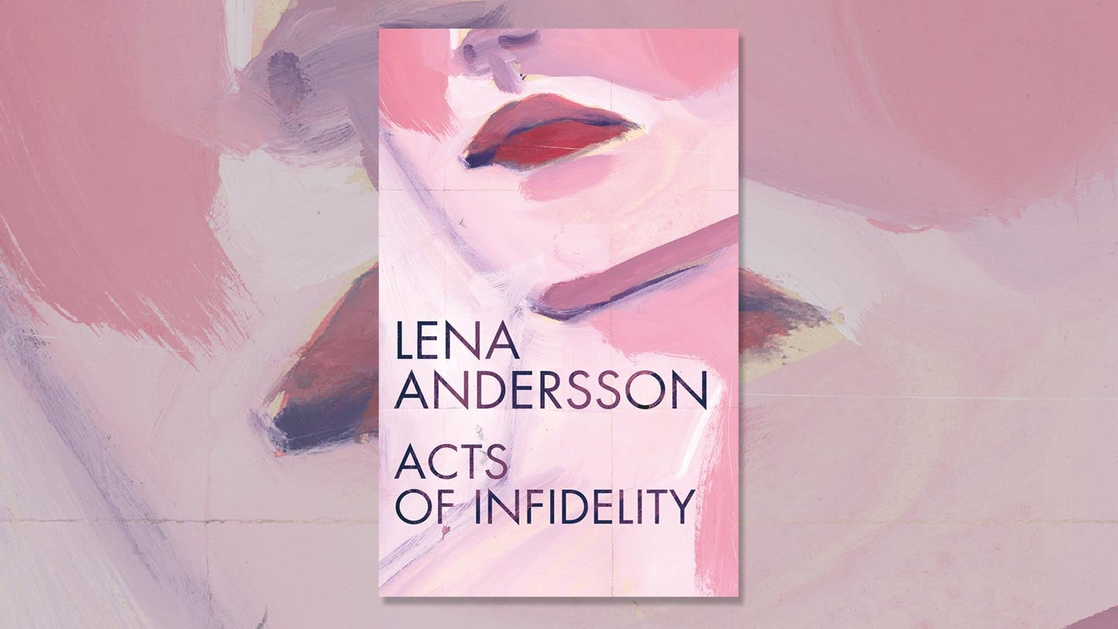 Acts of Infidelity - Lena Andersson