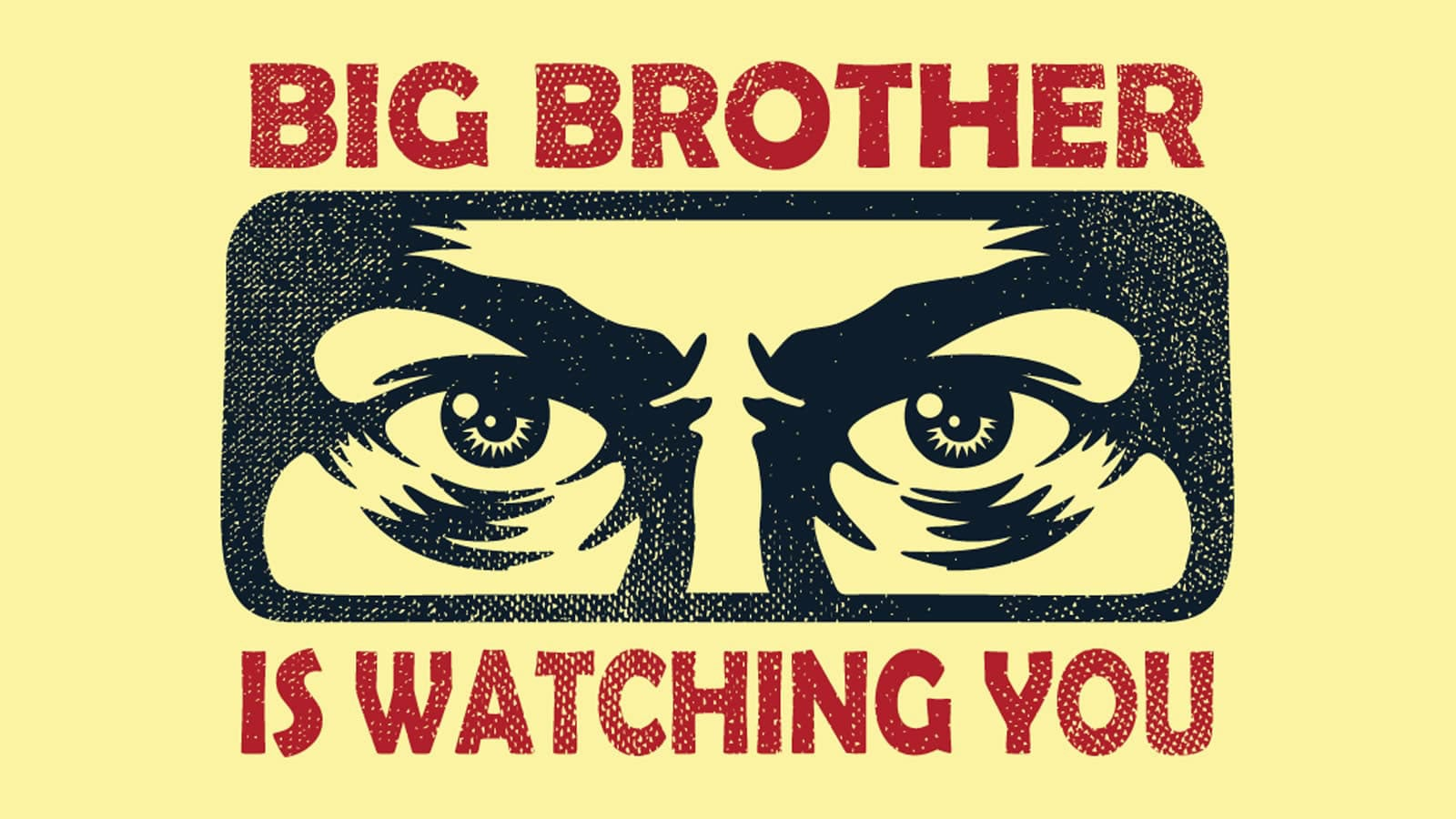 A sign showing two eyes and the words BIG BROTHER IS WATCHING YOU