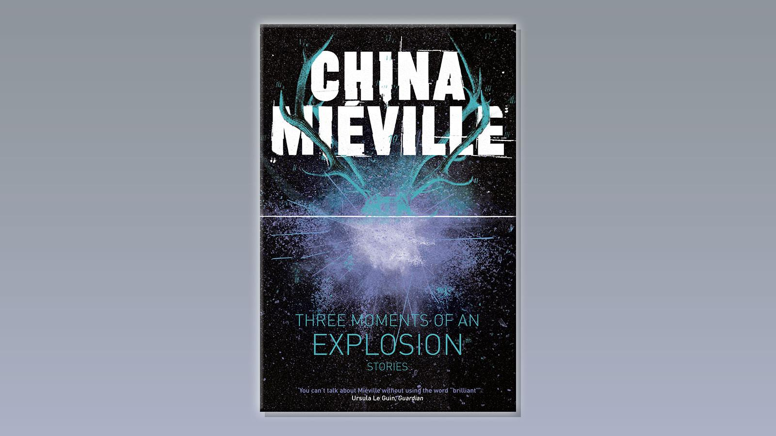 Three Moments of an Explosion by China Mieville on a pale grey background.