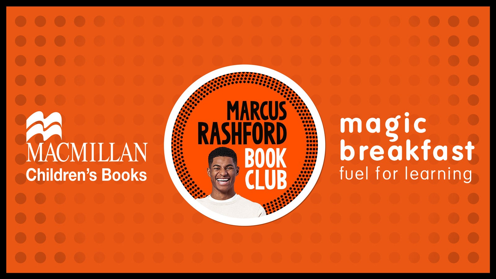 the marcus rashford book club logo - which shows Marcus smiling, with the Macmillan Children's Books logo to its left, and the Magic Breakfast fuel for learning logo to its right