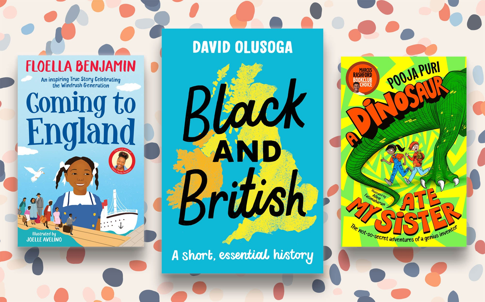 Three book covers on a dotted background: Coming to England by Floella Benjamin, Black and British by David Olusoga, and A Dinosaur Ate My Sister by Pooja Puri