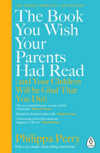 Book cover for The Book You Wish Your Parents Had Read (and Your Children Will Be Glad That You Did)