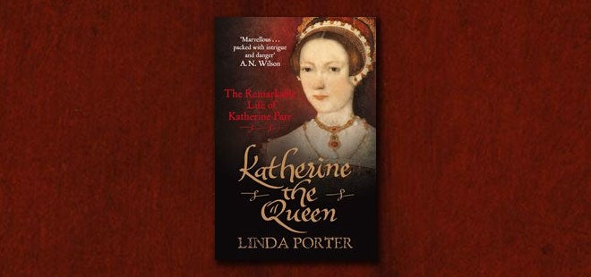 Katherine the Queen by Linda Porter