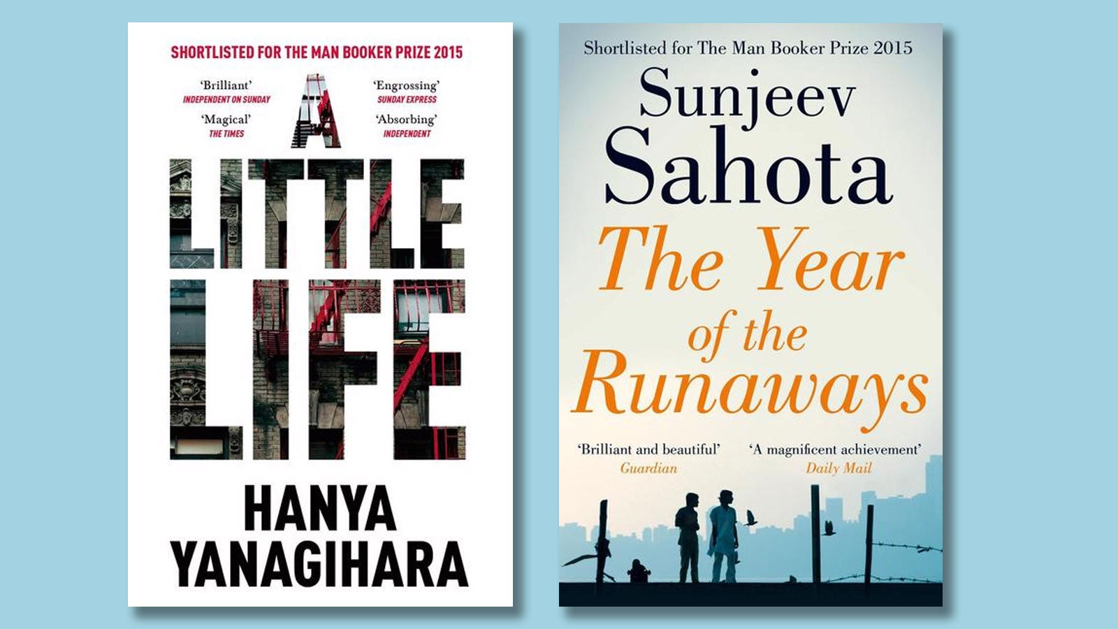 Hanya Yanagihara's A Little Life and Sunjeev Sahota's The Year of the Runaways on a blue background.
