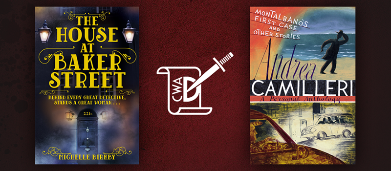 Cover images for The House at Baker Street and Montalbano's First Case and Other Stories with CWA Dagger logo