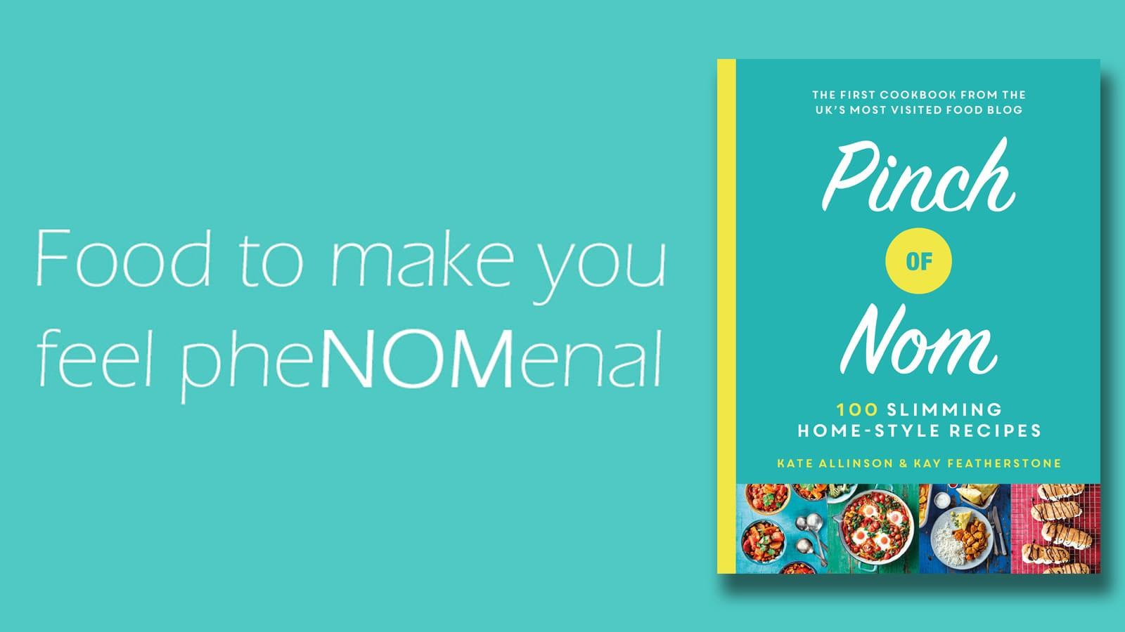 Image showing the Pinch of Nom book cover and the words: 'Food to make you feel pheNOMenal.'