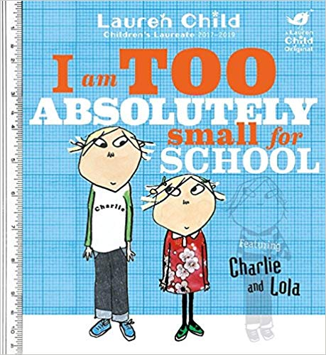 Book cover for I Am Too Absolutely Small For School