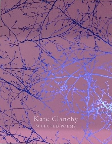 Foil finish on Kate Clanchy's Selected Poems