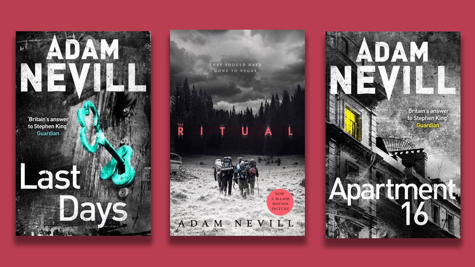 Three of Adam Nevill's books, Last Days, The Ritual and Apartment 16 on a red background.