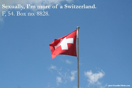 Image saying:  Sexually, I'm more of a Switzerland. F, 54. Box no 8828.