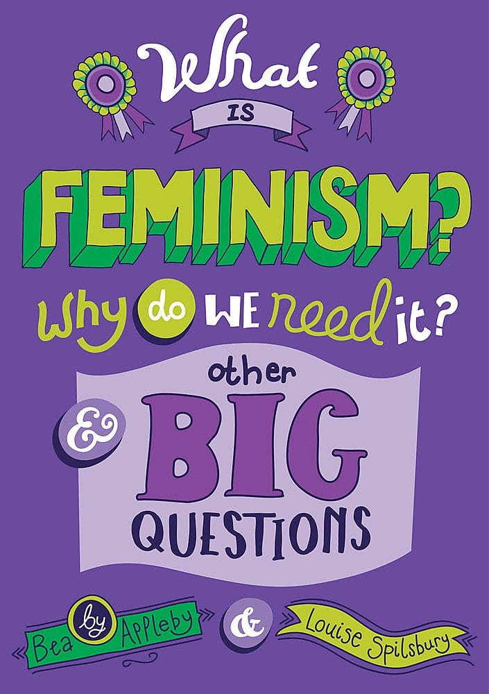 Book cover for What is Feminism? Why do we need It? And Other Big Questions