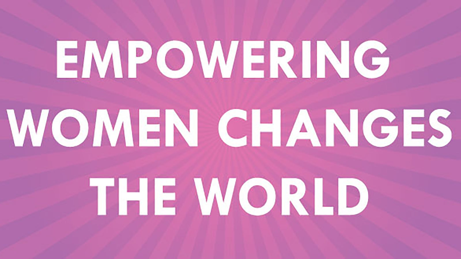the words: 'Empowering women changes the world, on an purple background