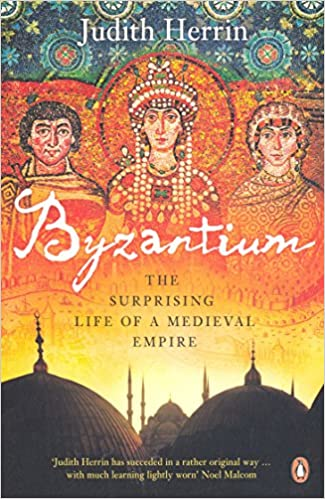 Book cover for Byzantium: The Surprising Life of a Medieval Empire by Judith Herrin