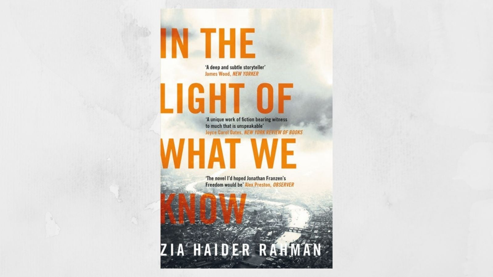In the Light of What We Know Zia Haider Rahman book cover