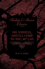 Book cover for Oh Whistle, and I'll come to you, my lad