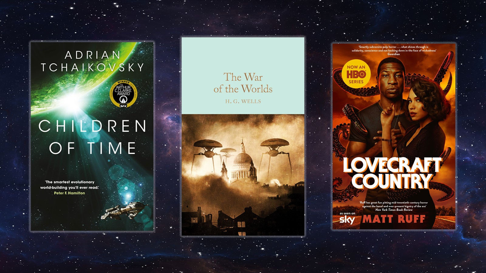 Children of Time, The War of the Worlds and Lovecraft Country book covers