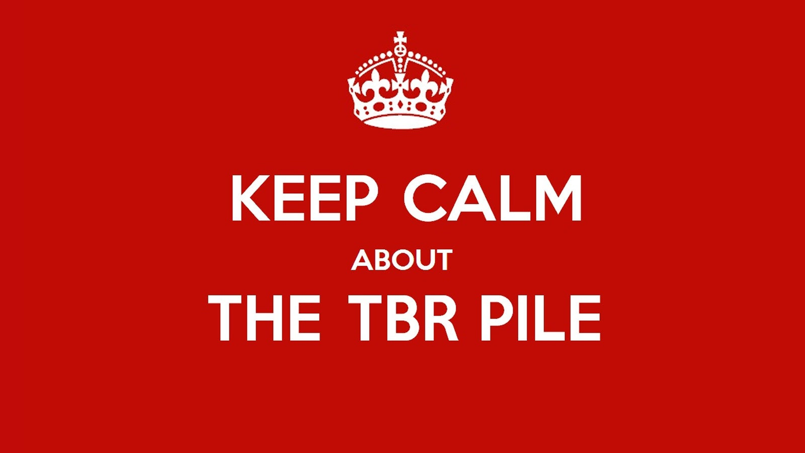 """Sign that says """"Keep calm about the TBR pile""""."""