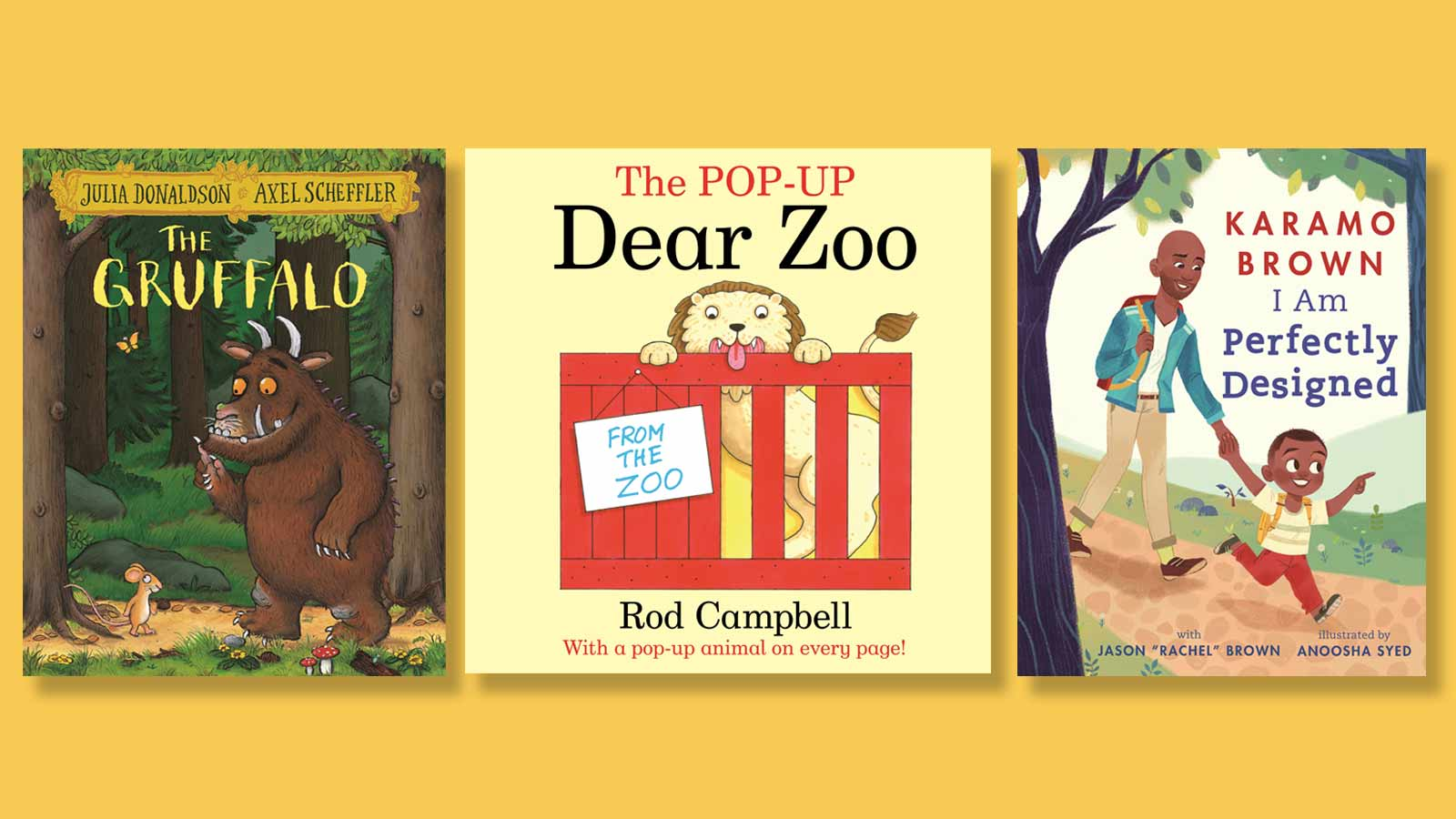 The Gruffalo, The Pop-Up Dear Zoo and I Am Perfectly Designed book covers
