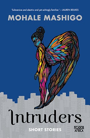 A photo of the Book Cover for 'Intruders' by Mohale Mashigo - featuring a colourful abstract illustration of an angel above a city