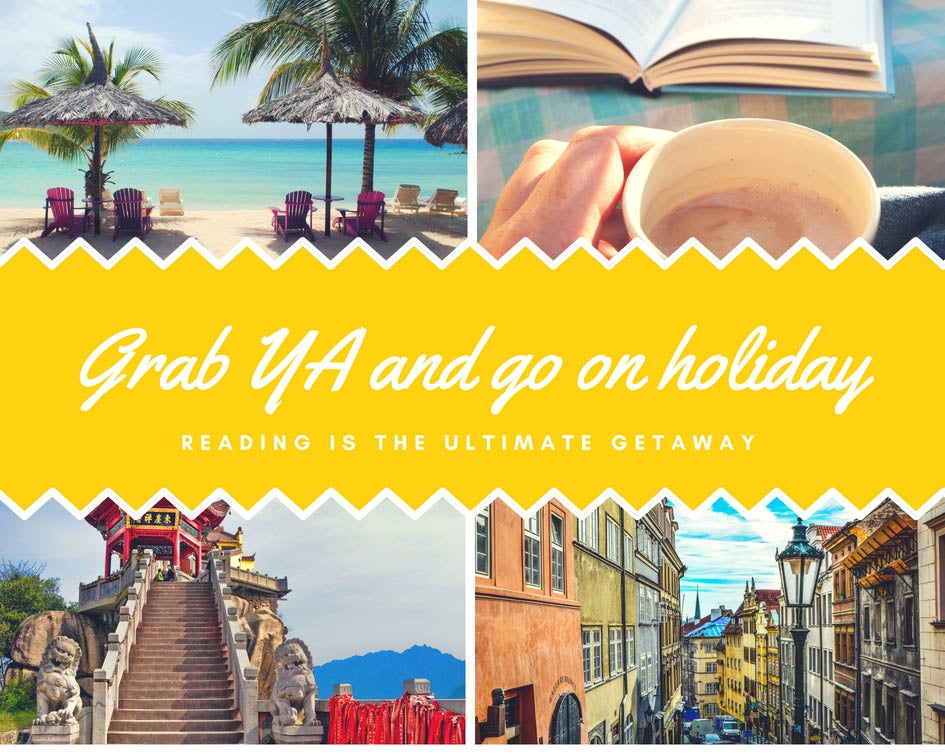 Grab YA and go on holiday. reading is the ultimate getaway. Featuring 4 travel images, a beach scene, coffee cup and book, street scene and a far eastern temple