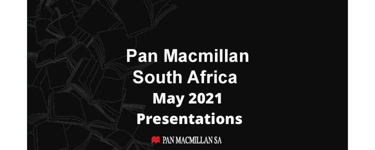 Pan Macmillan South Africa - May 2021 Presentations
