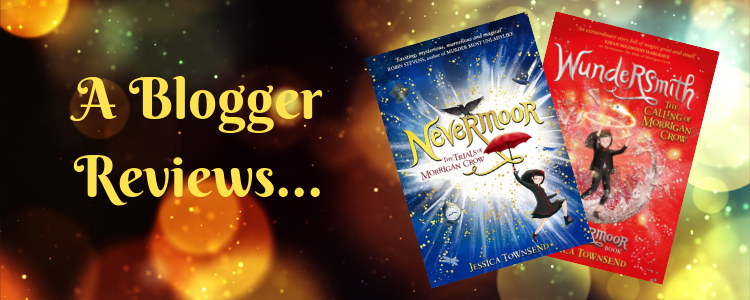 A Blogger reviews... image with Nevermoor and Wundersmith books