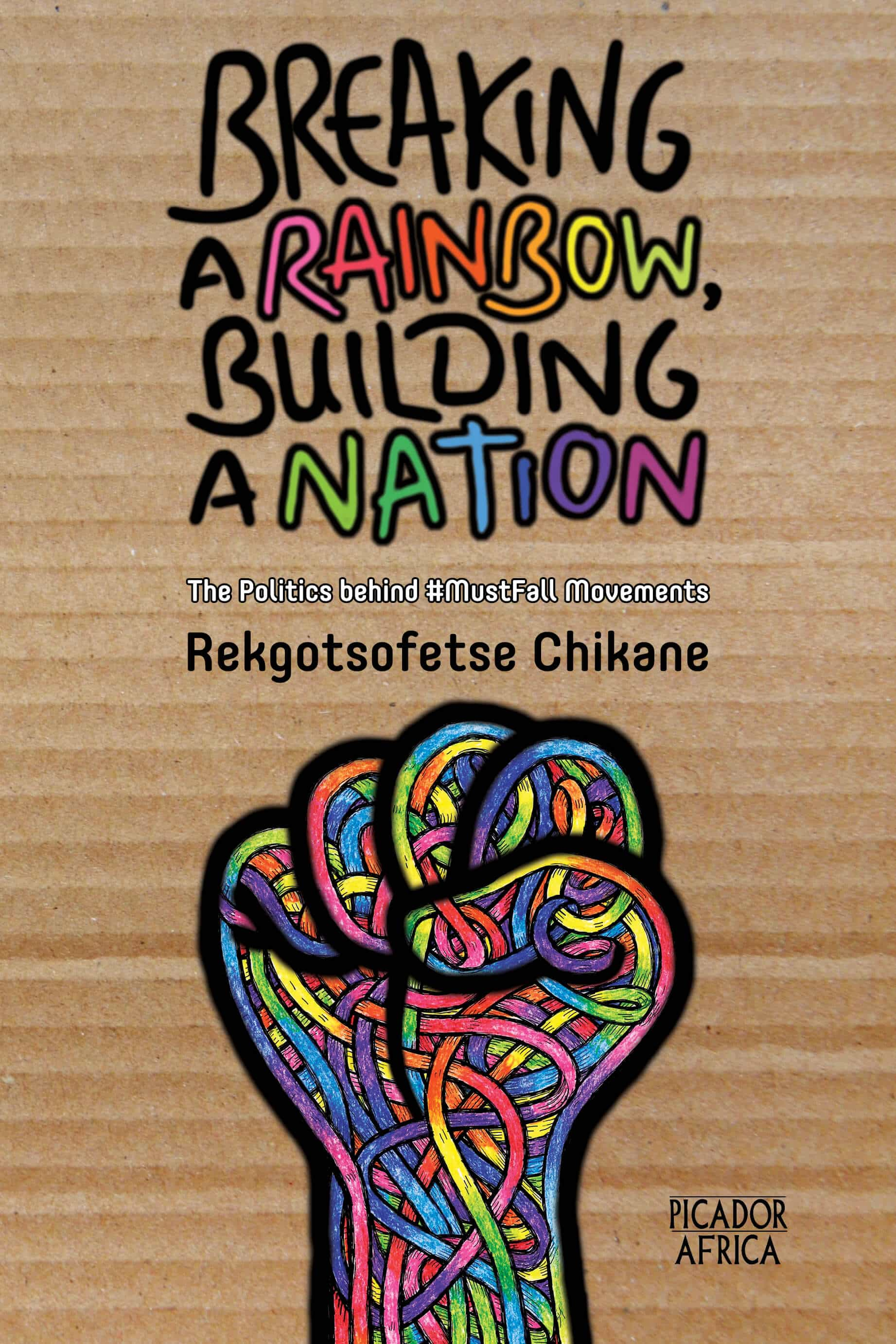 The cover image of Breaking a Rainbow, Building a Nation. The cover features a colourful black power first against a cardboard background