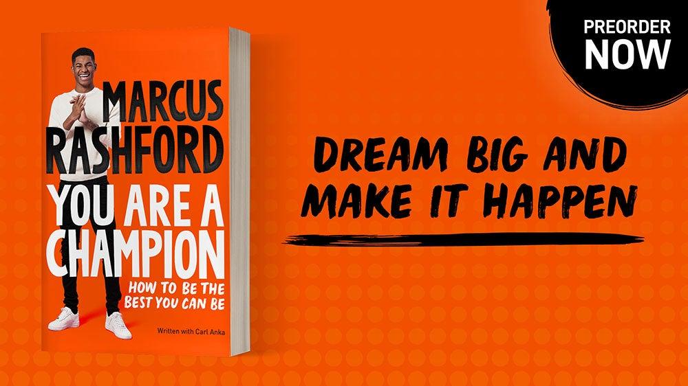 Marcus Rashford's Book cover - You are a Champion. Dream big and make it happen