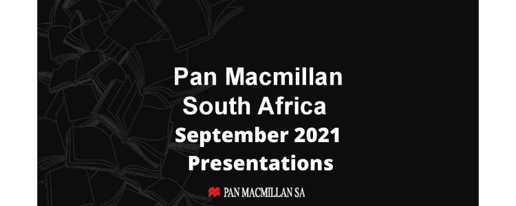 Pan Macmillan South Africa - September 2021 Presentations