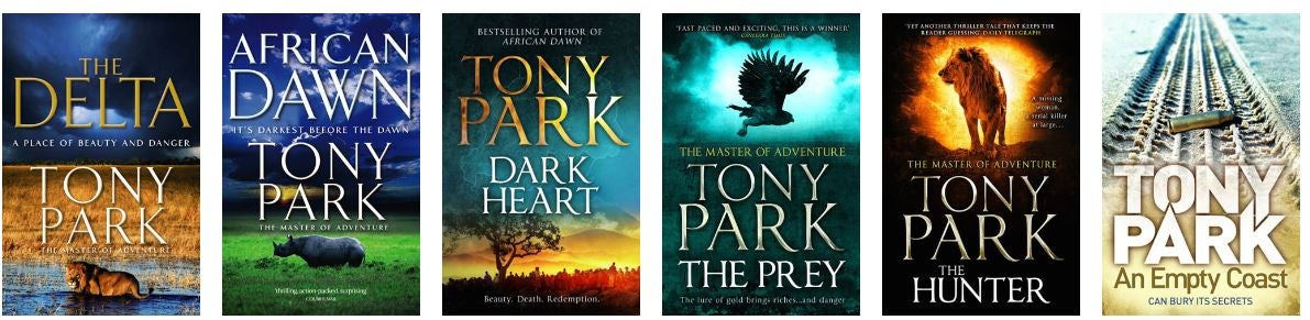Six more Tony Park novel covers: The Delta, African Dawn,Dark Heart, The Prey, The Hunter and An Empty Coast