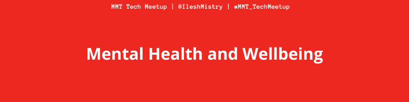 MMT Tech Meetup banner about Mental Health and Wellbeing - Jan 2021